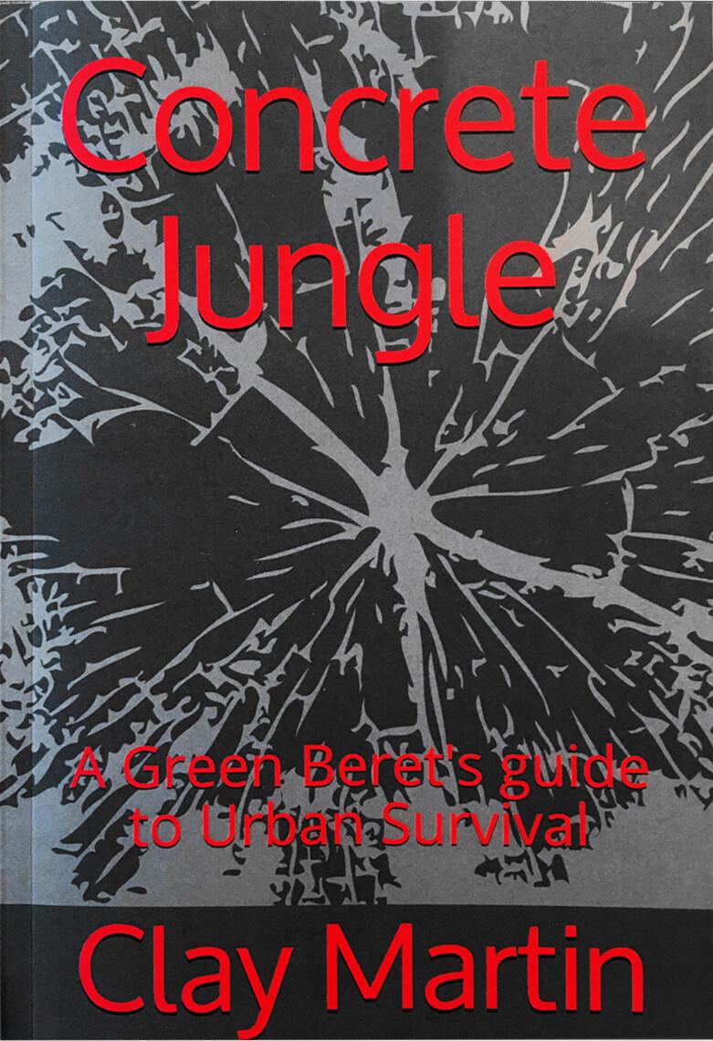 Concrete Jungle: A Green Beret's Guide to Urban Survival