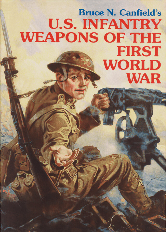 U.S. Infantry Weapons of the First World War