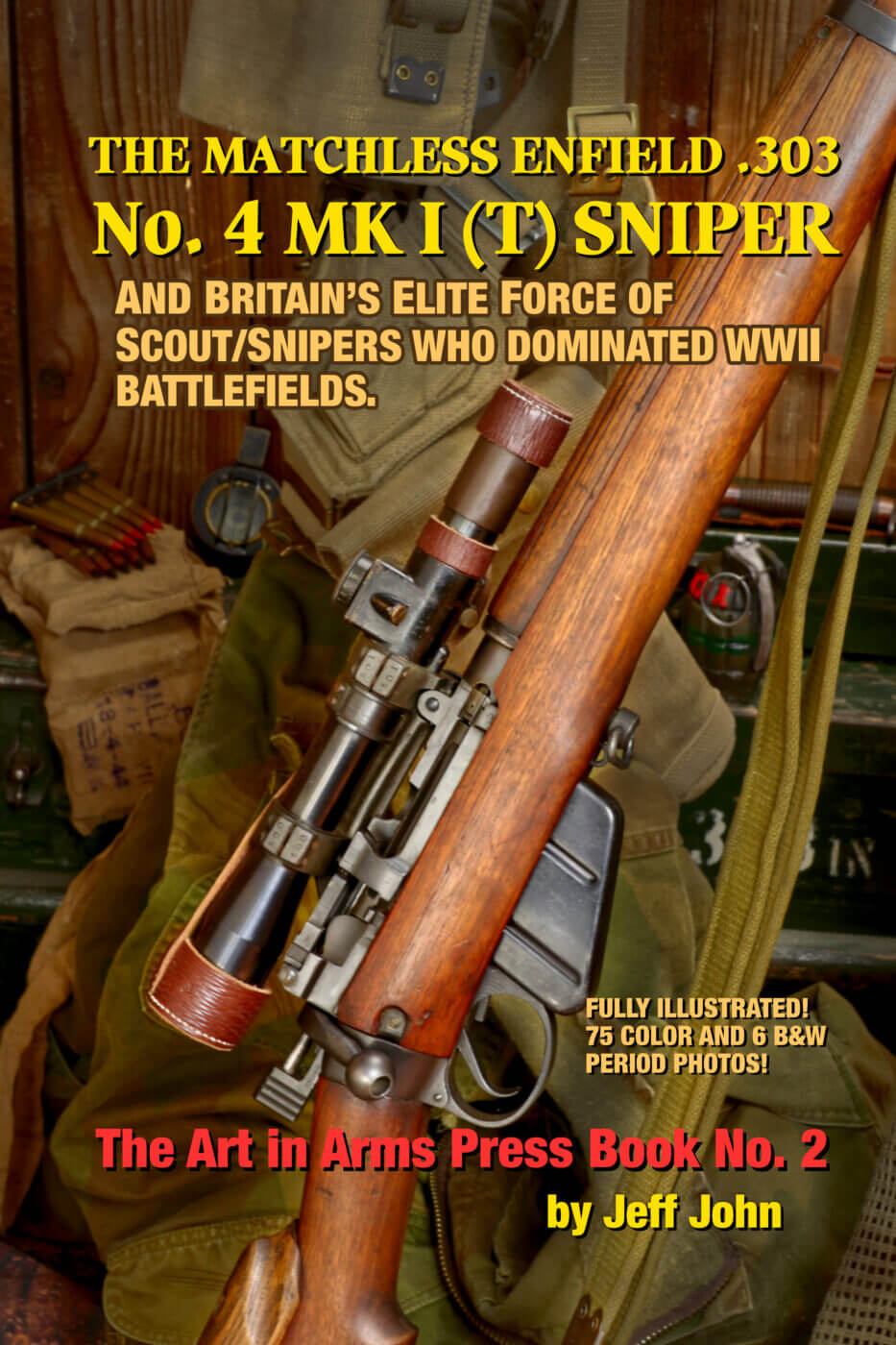 Cover of The Matchless Enfield .303 No. 4 MK I (T) Sniper
